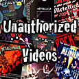 Unauthorized Videos