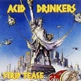 Acid Drinkers - Strip Tease