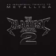 The Blackest Album 2 - An Industrial Tribute To Metallica