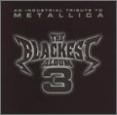 The Blackest Album 3 - An Industrial Tribute To Metallica