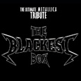 The Blackest Box - The Ultimate Metallica Tribute