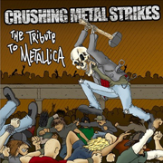 Crushing Metal Strikes: The Tribute to Metallica