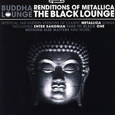 Buddha Lounge - Renditions Of Metallica