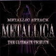 Metallic Attack - Metallica: The Ultimate Tribute